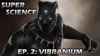 Vibranium - Super Science