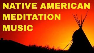 Native American Indian Meditation Music: Shamanic Flute Music, Healing Music, Calming Music.