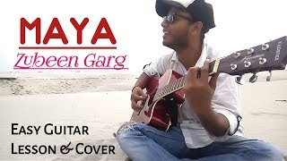 Maya - Zubin Garg - Guitar Lesson with Cover - Easy Beginners | Assamese Songs Guitar Tutorial