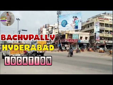 Bachupally main road ,Hyderabad,location, visit