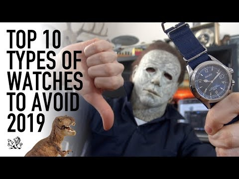 Top 10 Types Of Watches To Avoid 2019 - Don't Buy A Watch Until You've Seen This!