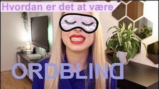 HVORDAN ER DET AT VÆRE ORDBLIND? | Henriette