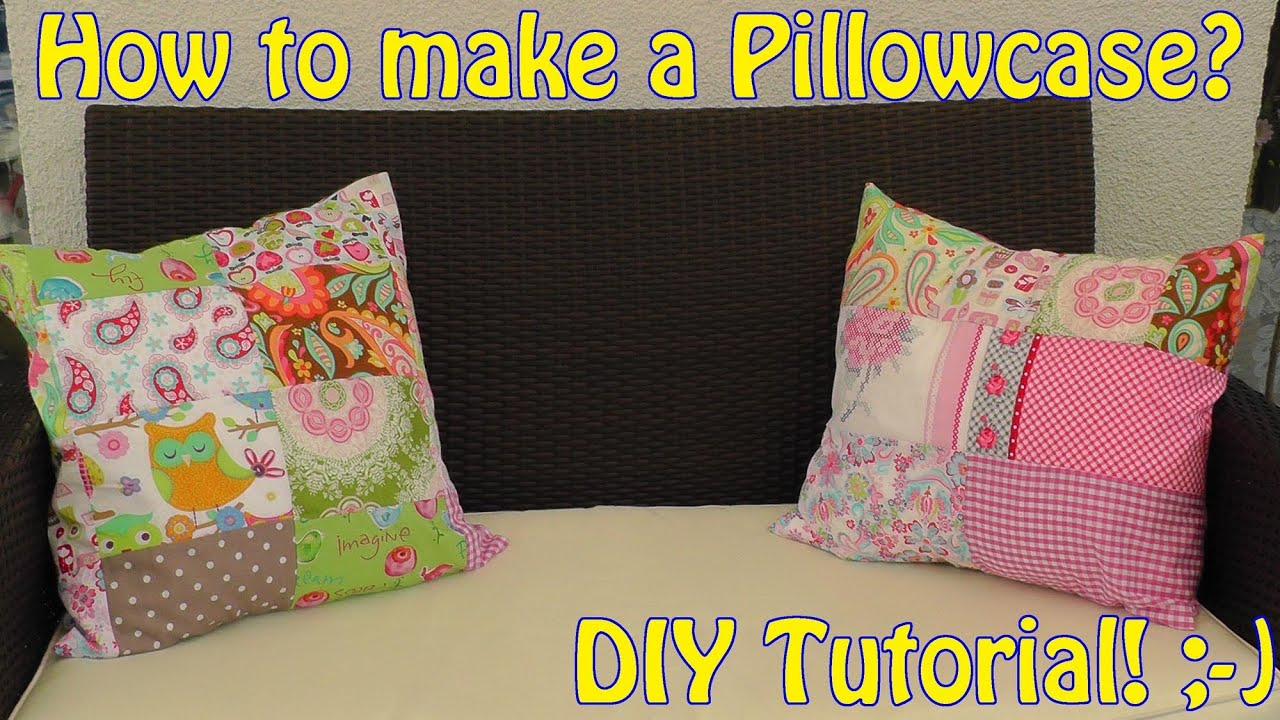 how to sew a patchwork pillowcase diy easy sewing video tutorial