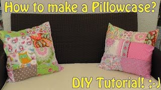 HOW TO SEW A PATCHWORK PILLOWCASE | DIY | easy sewing video tutorial
