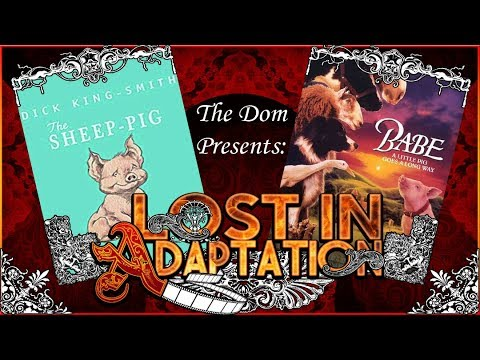 Babe, Lost in Adaptation ~ The Dom