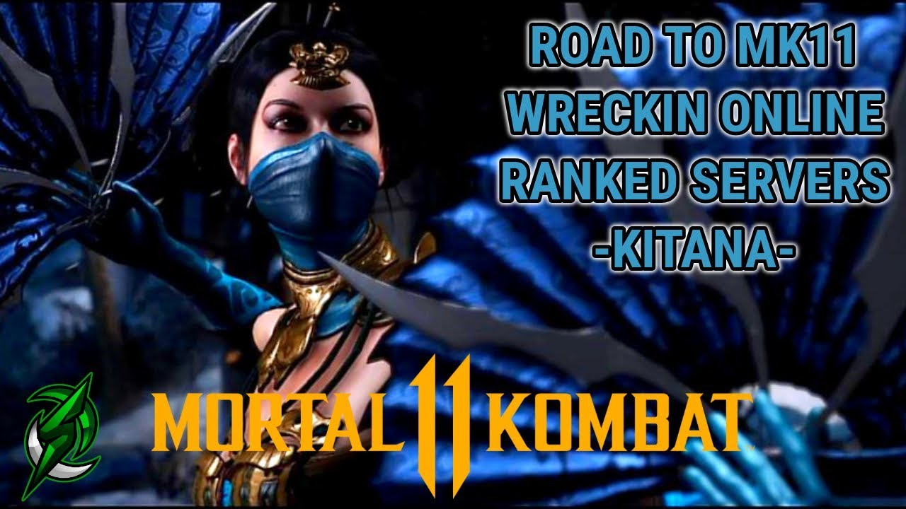 Road to MK11: Wreckin Online Ranked Servers! - Kitana