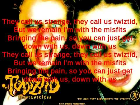 Twiztid- down with us (Lyrics)