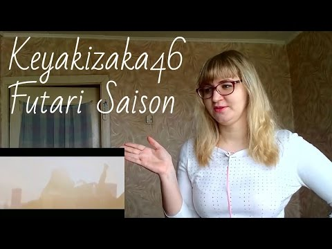 Keyakizaka46 - Futari Saison  MV Reaction 