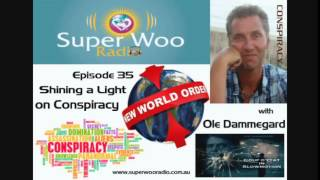"Super Woo Radio Episode 35 - Ole Dammegard - ""Shining a Light on Conspiracy"""