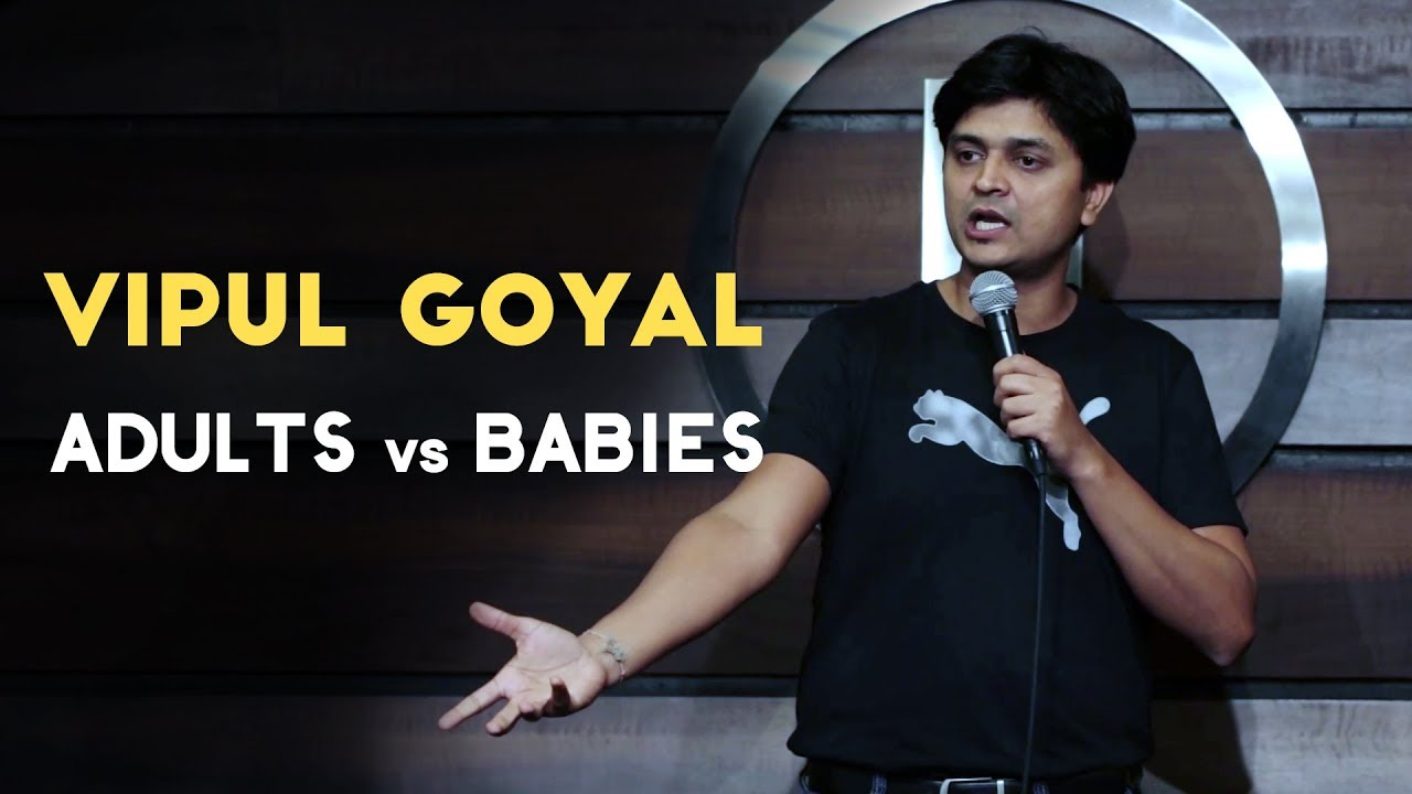 ADULTS vs BABIES | Stand Up Comedy by VIPUL GOYAL