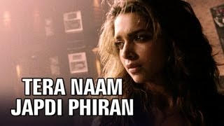 Tera Naam Japdi Phiran Video Song | Cocktail