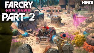 Far Cry New Dawn Walkthrough Part 2 | PC Gameplay Ultra Settings | हिंदी में