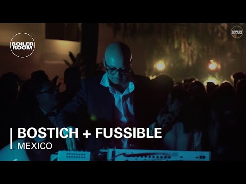 Bostich + Fussible Boiler Room Mexico City Live Set