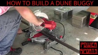 How To Build A Dune Buggy From Scratch - 001 - Cutting Pipe & Tack Welding