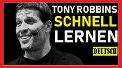 TONY ROBBINS Wie man schnell etwas lernen kann (Deutsche Übersetzung)