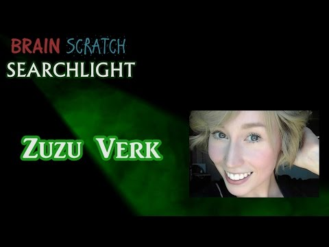 Zuzu Verk On BrainScratch Searchlight