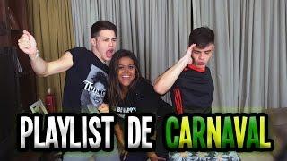 A INCRÍVEL PLAYLIST DE CARNAVAL !!! (ft. Brothers Rocha )