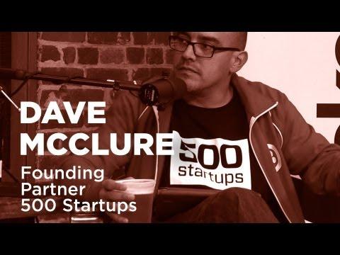 - Startups - Dave McClure-Founding Partner, 500 Startups-TWiST #328