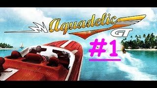 BACK ON TRACK - Aquadelic GT Part 1 (English)