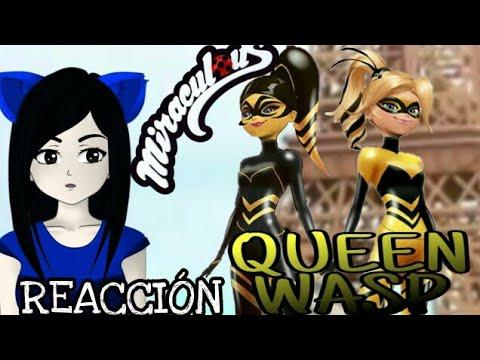 QUEEN WASP- BATALLA DE REINAS PT2-MIRACULOUS LADYBUG - REACCIÓN