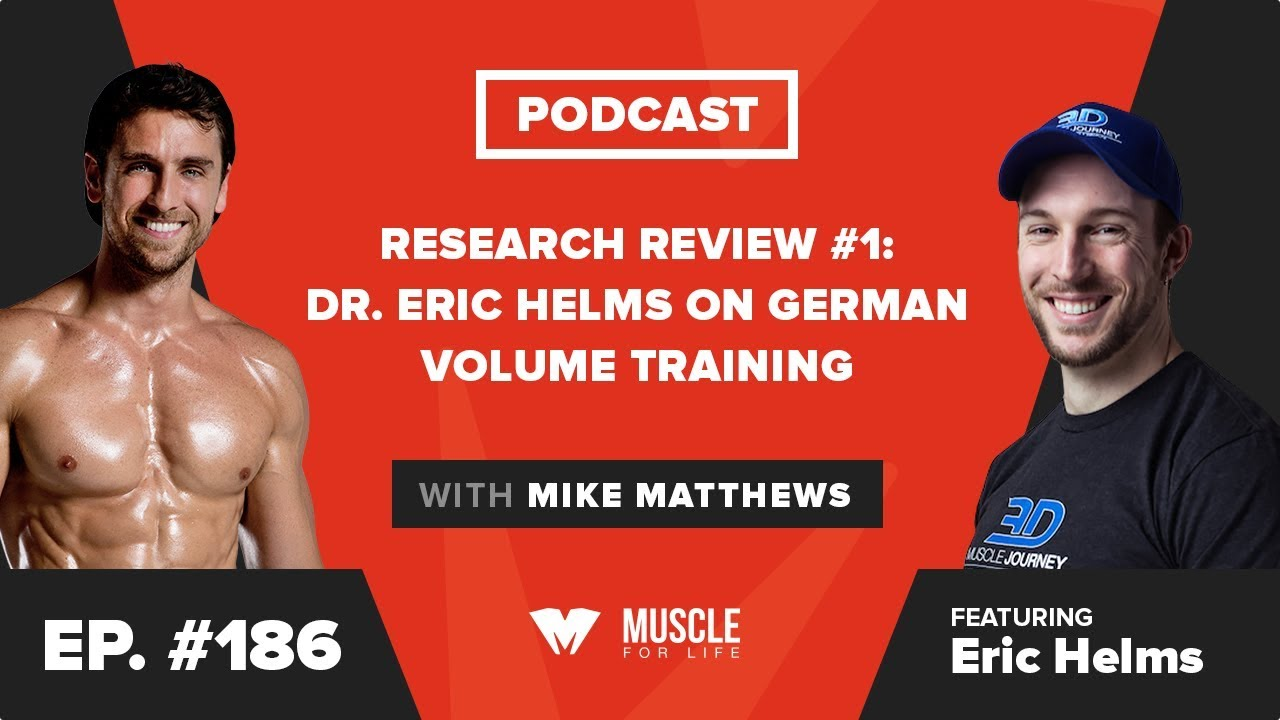 Dr  Eric Helms Answers: Is German Volume Training a Good Way to