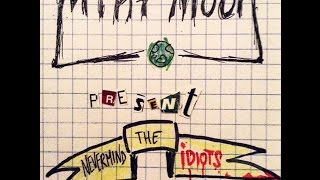 MINT MOON - Nevermind The Idiots #DestroyLoboLoco