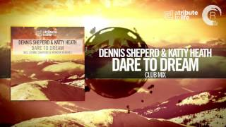 Dennis Sheperd & Katty Heath - Dare To Dream (Club Mix) A Tribute To Life/RNM