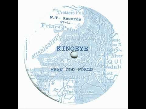 Kinoeye - Mean Old World
