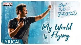 My World is Flying Lyrical || Hello Guru Prema Kosame Songs || Ram Pothineni, Anupama || DSP