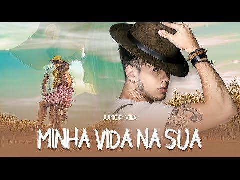 Junior Villa - MINHA VIDA NA SUA (Clipe Oficial)