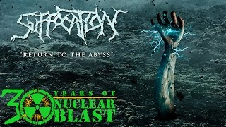 SUFFOCATION - Return To The Abyss (OFFICIAL LYRIC VIDEO)