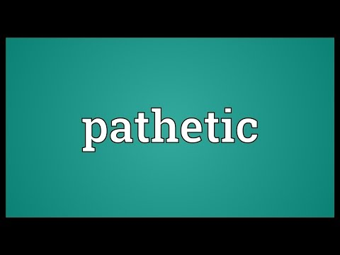 Pathetic Meaning
