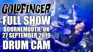 Goldfinger - Bournemouth - 9-27-2019 - FULL SHOW (Drum Cam)