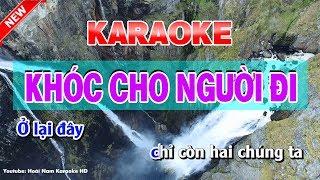 Khóc Cho Người Đi Karaoke Nhạc Sống | karaoke khoc cho nguoi di