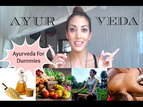 Ayurveda For Dummies - What Is Ayurveda?