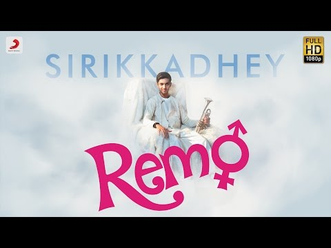 Remo - Sirikkadhey Music Video | Anirudh...