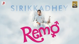 Remo - Sirikkadhey Music Video | Anirudh Ravichander