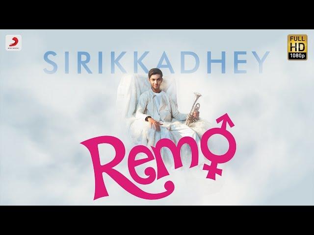 Remo - Sirikkadhey Music Video | Anirudh Ravichander