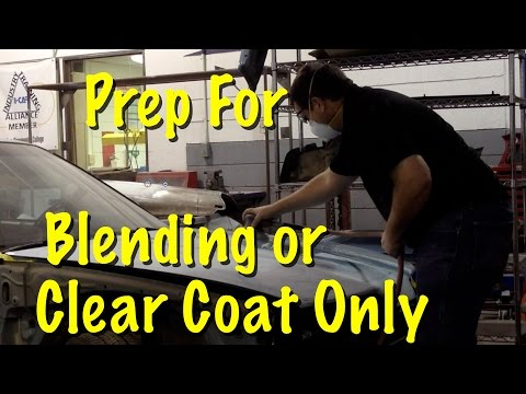 How To Prep Car For Blending or Clear Coat Only