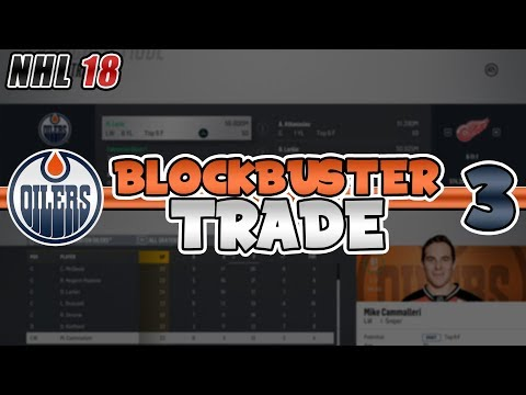 MASSIVE BLOCKBUSTER TRADE!! | NHL 18 Edmonton Oilers Franchise Mode Episode 3