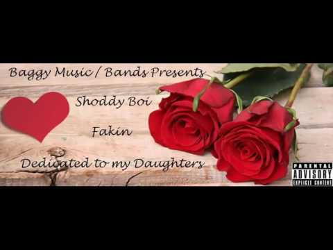 Shoddy Boi-Fakin(Dedicated To Ma Daughters)