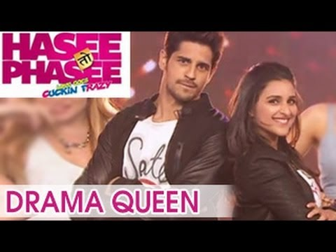 hasee toh phasee drama queen songs