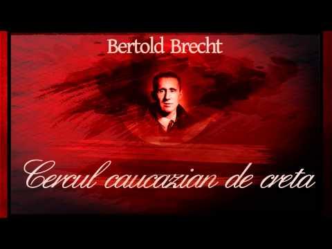 Cercul caucazian de creta - Bertold Brecht