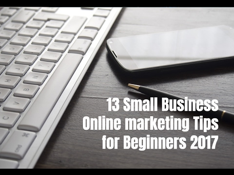 13 Small Business Website Marketing Tips for Beginners 2017