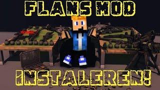 hoe installeer je flans mod - minecraft tutorial #1
