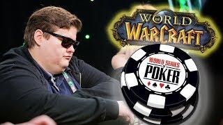 World of Warcraft to World Series of Poker