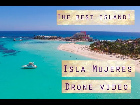 Isla Mujeres Cancun Mexico. The Best Places On The Island With Drone Phantom. Drone Video.