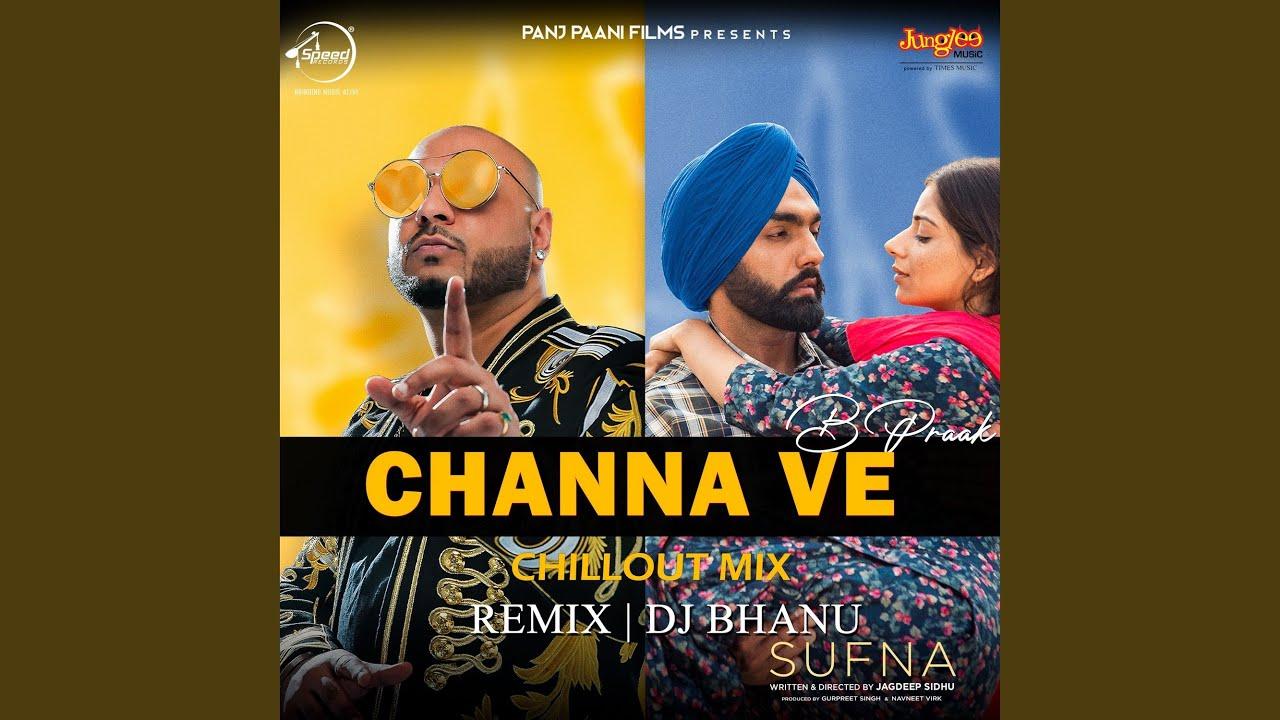 Channa Ve Chillout Mix By DJ Bhanu