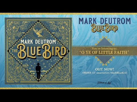 Mark Deutrom - O Ye Of Little Faith