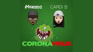 Imarkkeyz   Coronavirus (feat. Cardi B) [audio]